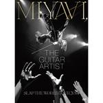 MIYAVI - MIYAVI, THE GUITAR ARTIST –SLAP THE WORLD TOUR 2014-