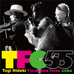 東儀秀樹×古澤 巌×coba - TFC55