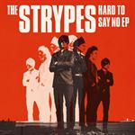 ザ・ストライプス - ハード・トゥ・セイ・ノー EP