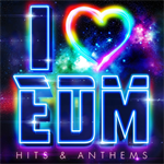 V.A. -  I LOVE EDM - Hits & Anthems -