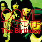 The Birthday - COME TOGETHER