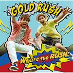 GOLD RUSH - We are the RUSH