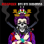 RED SPIDER - BYE BYE BADMIND