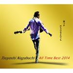 長渕 剛 - Tsuyoshi Nagabuchi  ALL Time Best  2014 傷つき打ちのめされても、長渕剛。