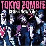Brand New Vibe - TOKYO ZOMBIE