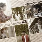 Brand New Vibe - Silent Snow /iCE