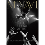 MIYAVI - MIYAVI, THE GUITAR ARTIST –SLAP THE WORLD TOUR 2014-