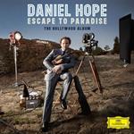 ダニエル・ホープ - 楽園への脱出 - ハリウッド・アルバム