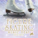 V.A. - 決定盤! フィギュアスケート・ベスト 2014 - 2015
