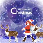 ヴァリアス・アーティスツ - ウィ・ラヴ・ジャズ・クリスマス