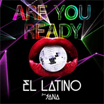 EL LATINO - Are You Ready feat. 沙南