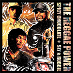 SPICY CHOCOLATE - THE REGGAE POWER
