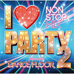 V.A. - I LOVE PARTY 2 - WELCOME 2 DA DANCE FLOOR -