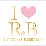 V.A. - アイ・ラヴ・R&B ビター・アンド・スウィート・ミックス