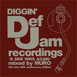 V.A. - DIGGIN' DEF JAM - B SIDE WINS AGAIN - mixed by MURO (Def Jam 30th Anniversary