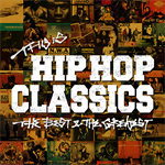 V.A. - THIS IS HIP HOP CLASSICS - THE BEST & THE GREATEST