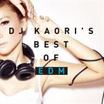 V.A. - DJ KAORI'S BEST OF EDM