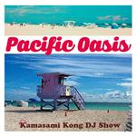 ヴァリアス・アーティスト - PACIFIC OASIS Kamasami Kong DJ Show