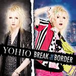 YOHIO - BREAK the BORDER (通常盤) (6月26日発売)