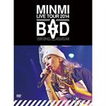 """MINMI - MINMI LIVE TOUR 2014 """"BAD"""""""