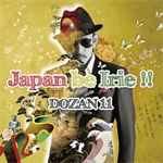 DOZAN11 - Japan be Irie!!