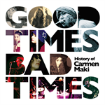 カルメン・マキ - Good Times,Bad Times ~History of Carmen Maki~