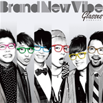 Brand New Vibe - GLASSES -ココロのメガネ- <初回限定盤>