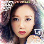 SPICY CHOCOLATE - 渋谷 RAGGA SWEET COLLECTION 3