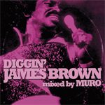 ジェームス・ブラウン - DIGGIN' JAMES BROWN MIXED BY MURO