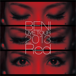 BENI - BENI Red LIVE TOUR 2013 〜TOUR FINAL 2013.10.06 at ZEPP DIVER CITY〜