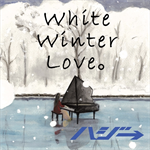 ハジ→ - White Winter Love。