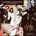 雅-miyavi- - 7 SAMURAI SESSIONS -We're KAVKI BOIZ-
